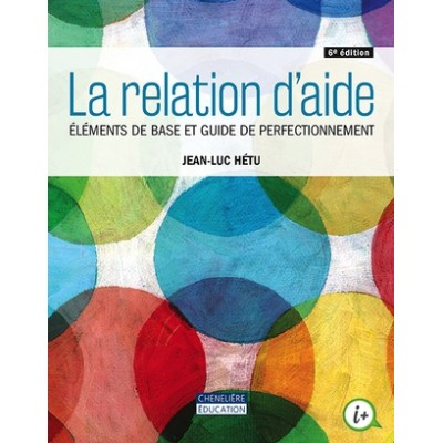 La relation d'aide, 6e edition