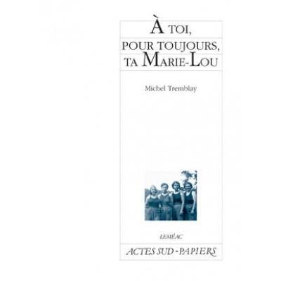 A toi pour toujours, ta Marie-Lou